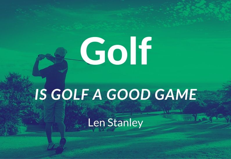 Is Golf a Good Game